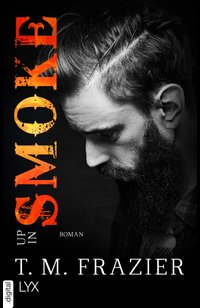 Up in Smoke  - T. M. Frazier - eBook