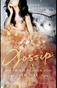 Die Prinzessinnen von New York - Gossip  - Anna Godbersen - eBook