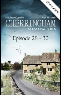 Cherringham - Episode 28-30  - Neil Richards - eBook