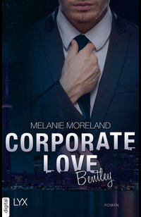 Corporate Love - Bentley  - Melanie Moreland - eBook