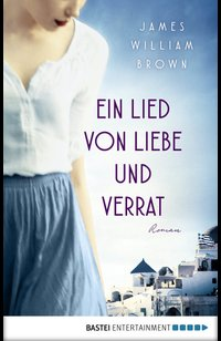 Ein Lied von Liebe und Verrat  - James William Brown - eBook