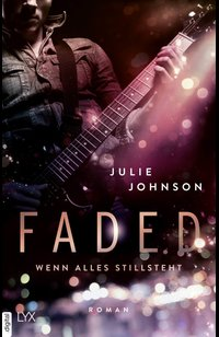 Faded - Wenn alles stillsteht  - Julie Johnson - eBook