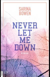 Never Let Me Down  - Sarina Bowen - eBook