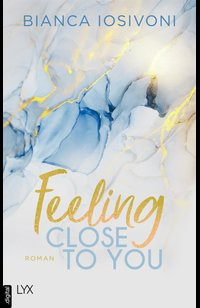 Feeling Close to You  - Bianca Iosivoni - eBook