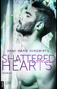 Shattered Hearts  - Anne-Marie Jungwirth - eBook