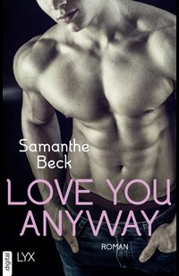 Love You Anyway  - Samanthe Beck - eBook