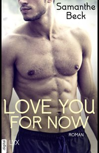 Love You For Now  - Samanthe Beck - eBook