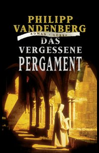 Das vergessene Pergament  - Philipp Vandenberg - eBook