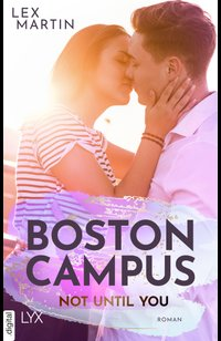 Boston Campus - Not Until You  - Lex Martin - eBook