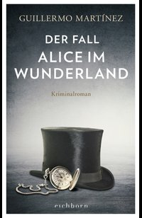 Der Fall Alice im Wunderland  - Guillermo Martínez - eBook