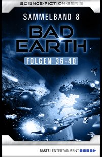 Bad Earth Sammelband 8 - Science-Ficiton-Serie  - Marten Veit - eBook