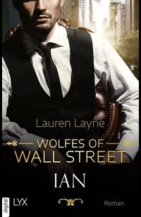 Wolfes of Wall Street - Ian  - Lauren Layne  - eBook