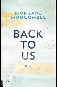 Back To Us  - Morgane Moncomble - eBook