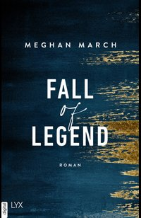 Fall of Legend  - Meghan March - eBook