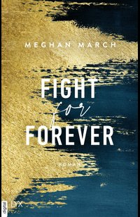 Fight for Forever  - Meghan March - eBook