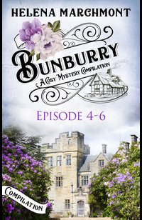 Bunburry - Episode 4-6  - Helena Marchmont - eBook
