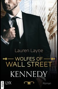 Wolfes of Wall Street - Kennedy  - Lauren Layne  - eBook
