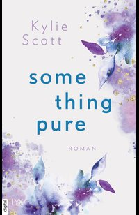 Something Pure  - Kylie Scott - eBook