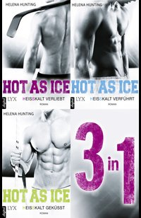 Hot As Ice 1-3: Drei Romane in einem E-Book  - Helena Hunting - eBook