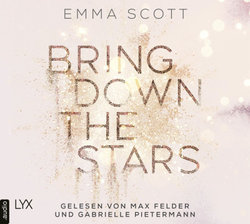 Bring Down the Stars  - Emma Scott - Hörbuch