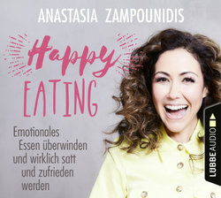 Happy Eating  - Anastasia Zampounidis - Hörbuch
