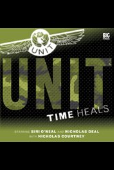 UNIT: Time Heals  - Doctor Who - Hörbuch