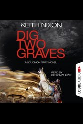 Dig Two Graves: A Gripping Crime Thriller  - Keith Nixon - Hörbuch