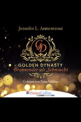 Golden Dynasty - Brennender als Sehnsucht  - Jennifer L. Armentrout - Hörbuch