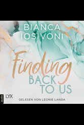 Finding Back to Us  - Bianca Iosivoni - Hörbuch