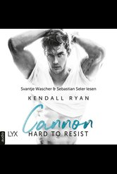 Hard to Resist - Cannon  - Kendall Ryan - Hörbuch