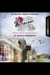 Bunburry - Drop Dead, Gorgeous  - Helena Marchmont - Hörbuch