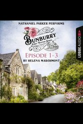 Bunburry - Episode 1-3  - Helena Marchmont - Hörbuch