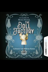 The Doll Factory  - Elizabeth Macneal - Hörbuch