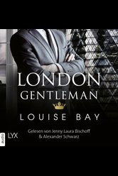 London Gentleman  - Louise Bay - Hörbuch