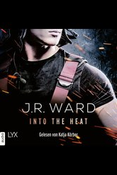 Into the Heat  - J. R. Ward - Hörbuch