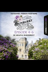 Bunburry - Episode 4-6  - Helena Marchmont - Hörbuch
