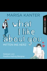 What I Like About You  - Marisa Kanter - Hörbuch