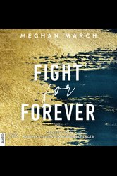 Fight for Forever  - Meghan March - Hörbuch