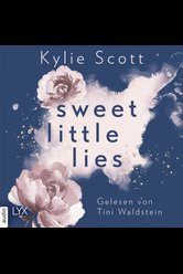 Sweet Little Lies  - Kylie Scott - Hörbuch