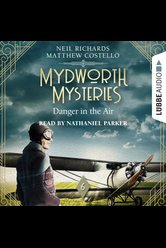 Mydworth Mysteries - Danger in the Air  - Neil Richards - Hörbuch