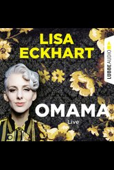 Omama - Live  - Lisa Eckhart - Hörbuch