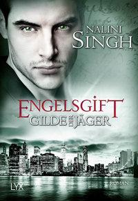 Gilde der Jäger - Engelsgift - Nalini Singh - Taschenbuch