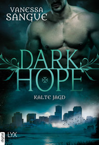 Dark Hope - Kalte Jagd  - Vanessa Sangue - POD