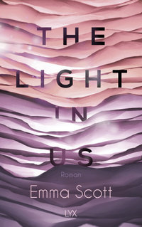 The Light in Us  - Emma Scott - PB