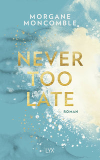 Never Too Late  - Morgane Moncomble - PB