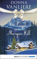 Die Engel von Morgan Hill  - Donna VanLiere - eBook