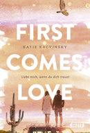 First Comes Love  - Katie Kacvinsky - eBook