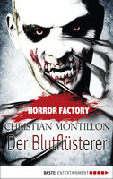 Horror Factory - Der Blutflüsterer  - Christian Montillon - eBook
