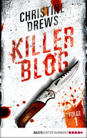 Killer Blog - Folge 1  - Christine Drews - eBook