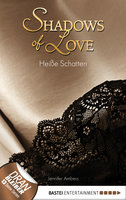 Heiße Schatten - Shadows of Love  - Jennifer Ambers - eBook